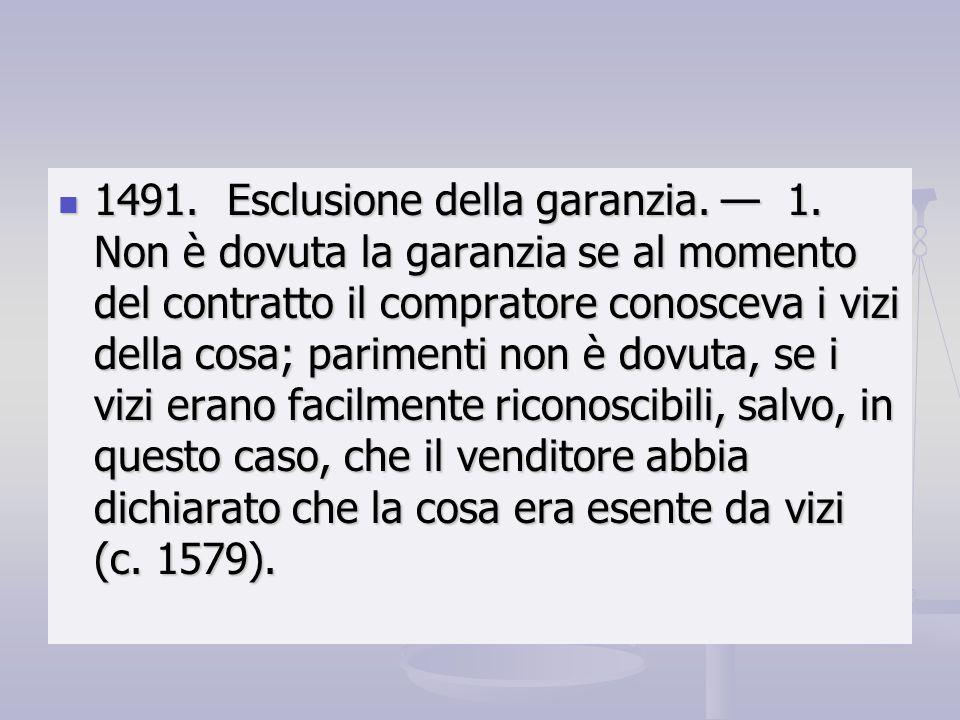 1491. Esclusione della garanzia. — 1
