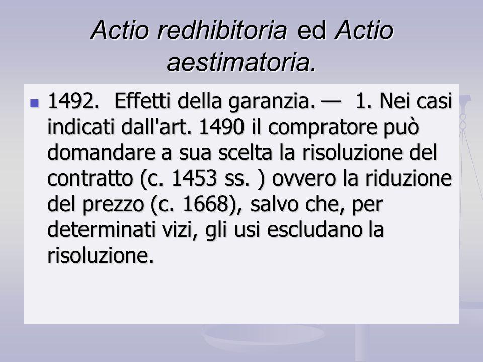 Actio redhibitoria ed Actio aestimatoria.