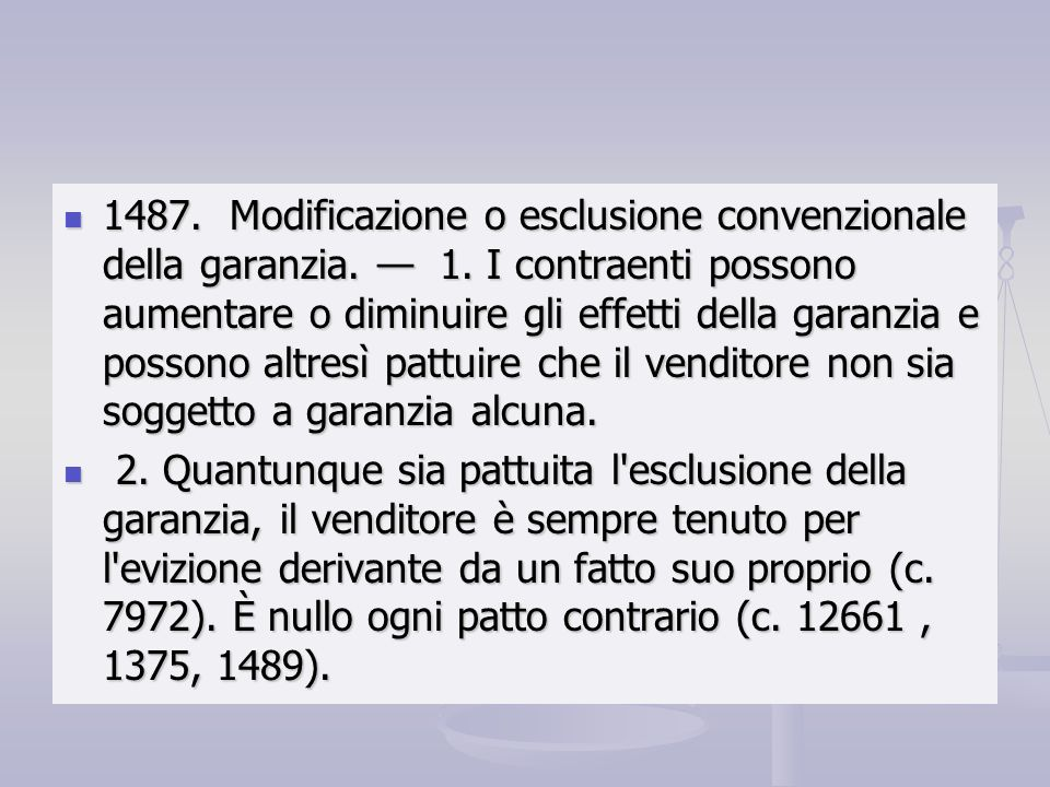 1487. Modificazione o esclusione convenzionale della garanzia. — 1