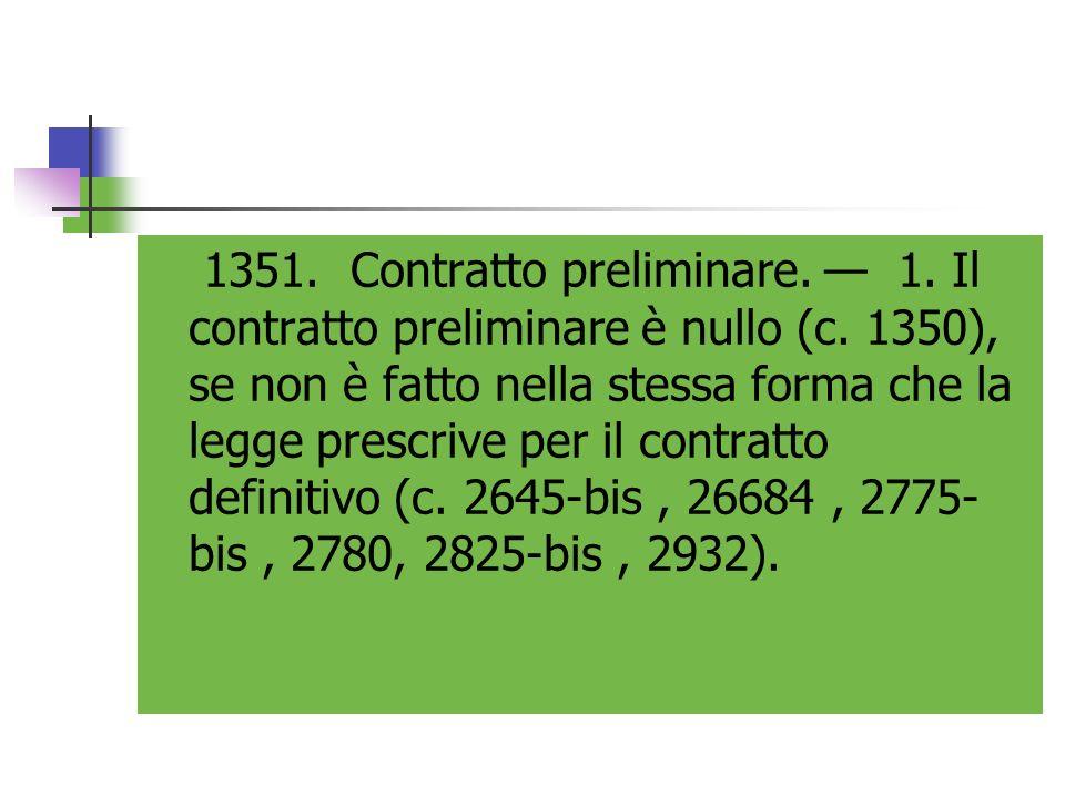 1351. Contratto preliminare. — 1. Il contratto preliminare è nullo (c
