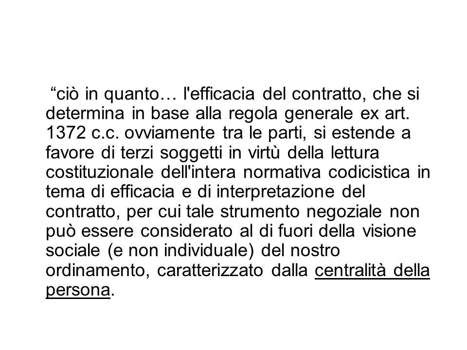 ciò in quanto… l efficacia del contratto, che si determina in base alla regola generale ex art.