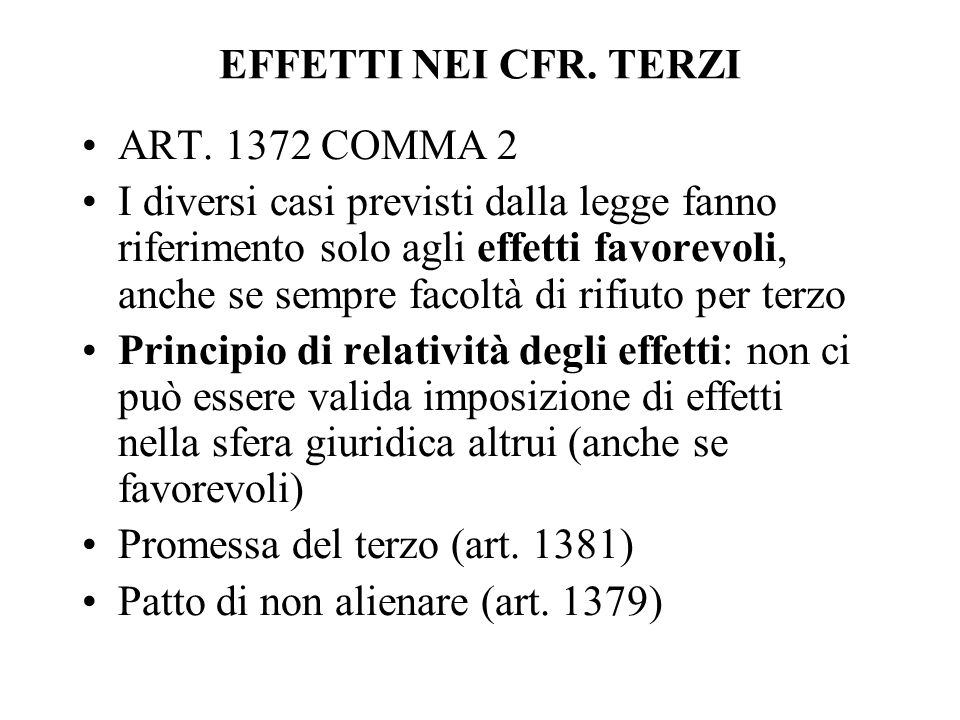 EFFETTI NEI CFR. TERZI ART. 1372 COMMA 2.