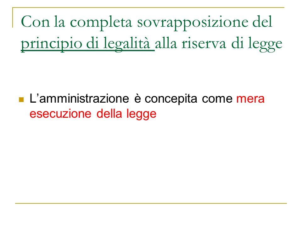 Con la completa sovrapposizione del principio di legalità alla riserva di legge