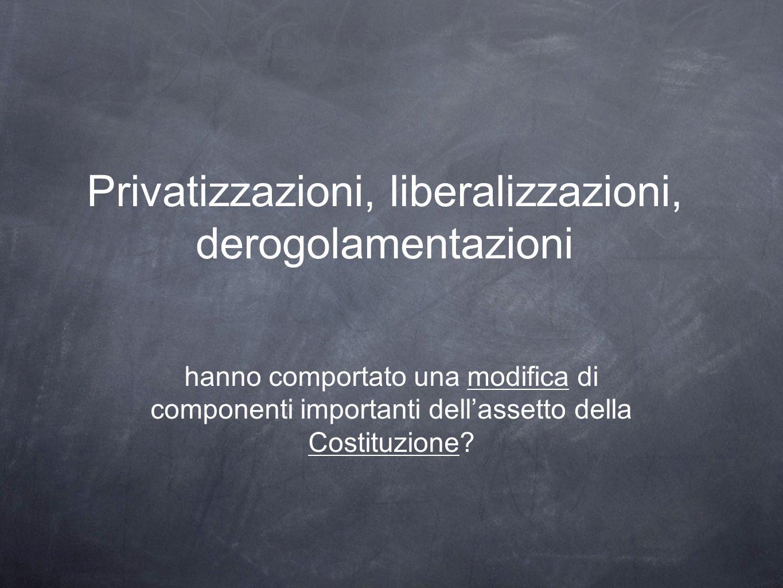 Privatizzazioni, liberalizzazioni, derogolamentazioni