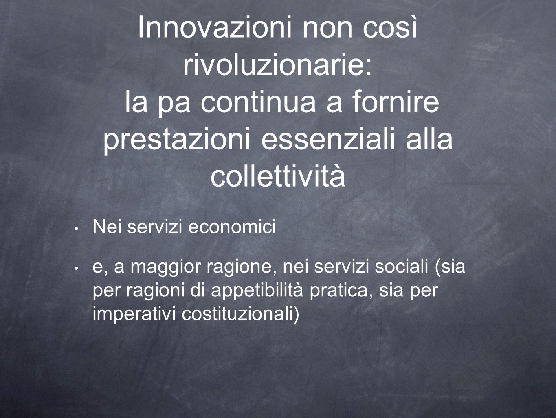 Innovazioni non così rivoluzionarie: la pa continua a fornire prestazioni essenziali alla collettività