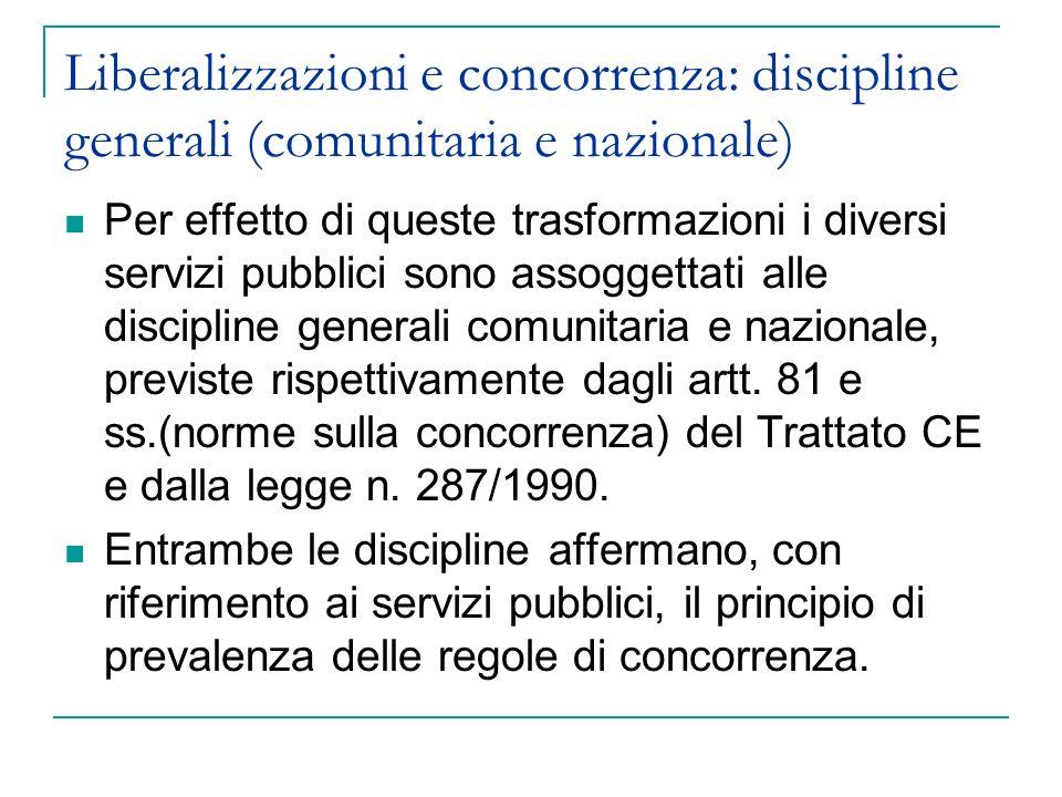 Liberalizzazioni e concorrenza: discipline generali (comunitaria e nazionale)