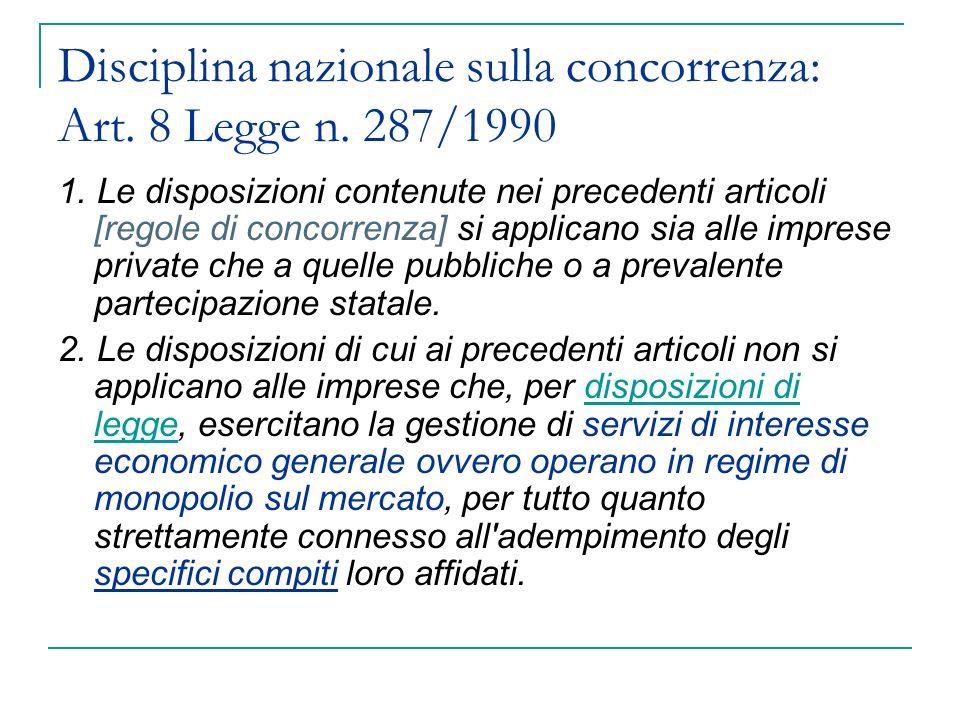 Disciplina nazionale sulla concorrenza: Art. 8 Legge n. 287/1990