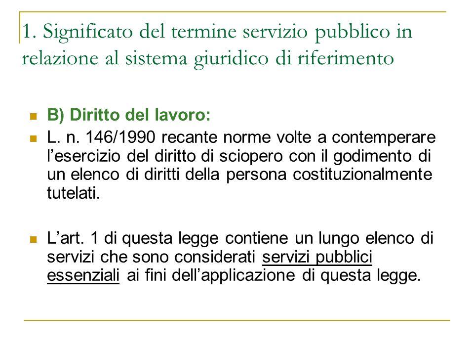 1. Significato del termine servizio pubblico in relazione al sistema giuridico di riferimento