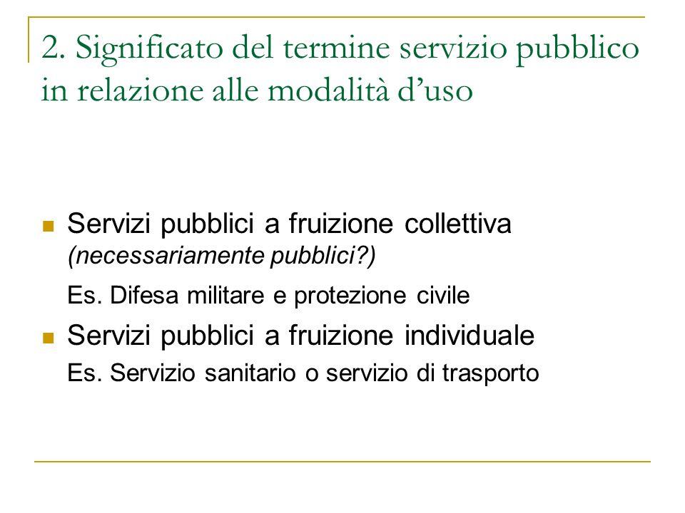 2. Significato del termine servizio pubblico in relazione alle modalità d'uso