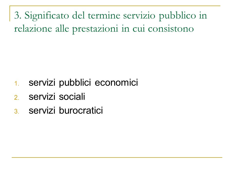 3. Significato del termine servizio pubblico in relazione alle prestazioni in cui consistono