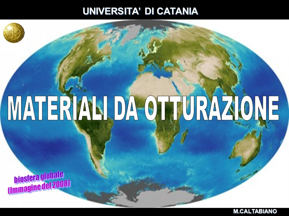 UNIVERSITA' DI CATANIA MATERIALI DA OTTURAZIONE