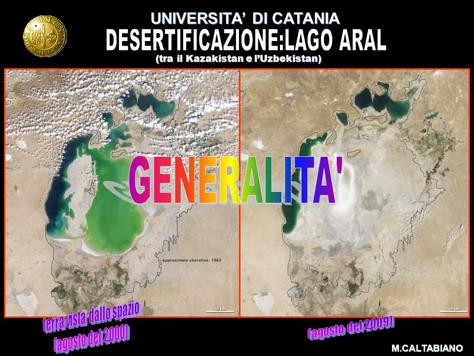 GENERALITA UNIVERSITA' DI CATANIA DESERTIFICAZIONE:LAGO ARAL