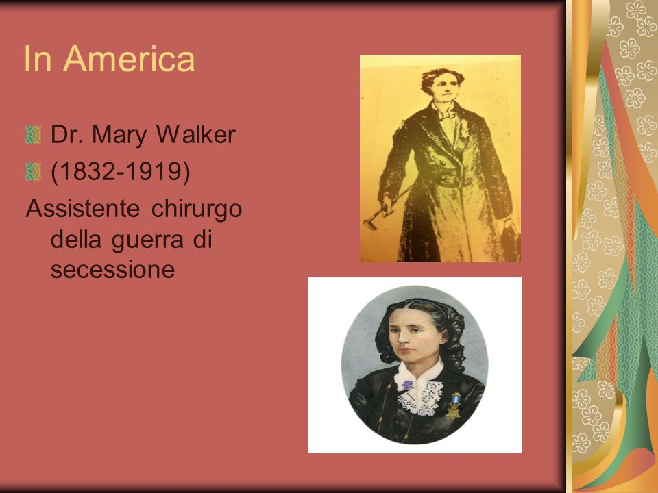 In America Dr. Mary Walker ( )