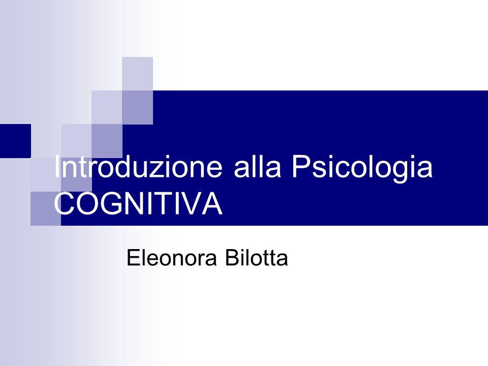 Introduzione alla Psicologia COGNITIVA