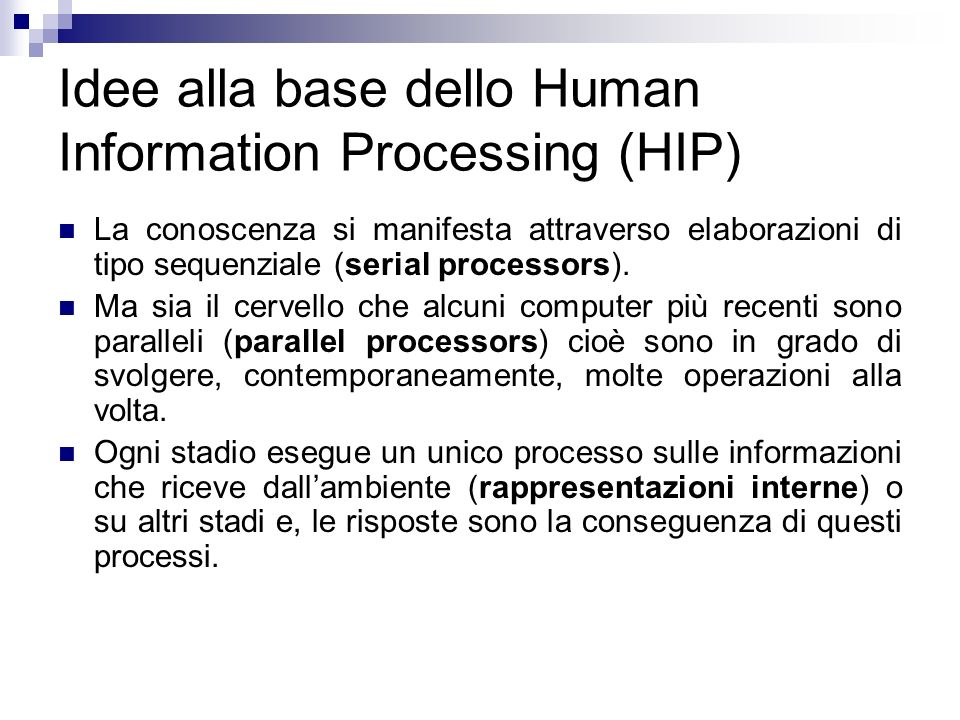 Idee alla base dello Human Information Processing (HIP)