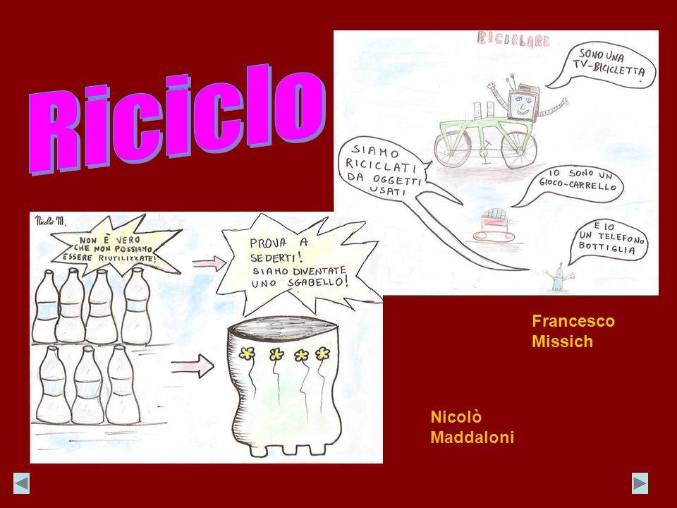 Riciclo Francesco Missich Nicolò Maddaloni