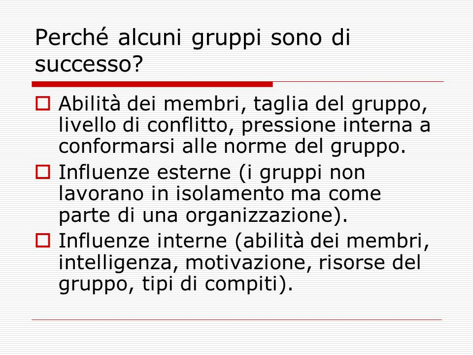 Perché alcuni gruppi sono di successo