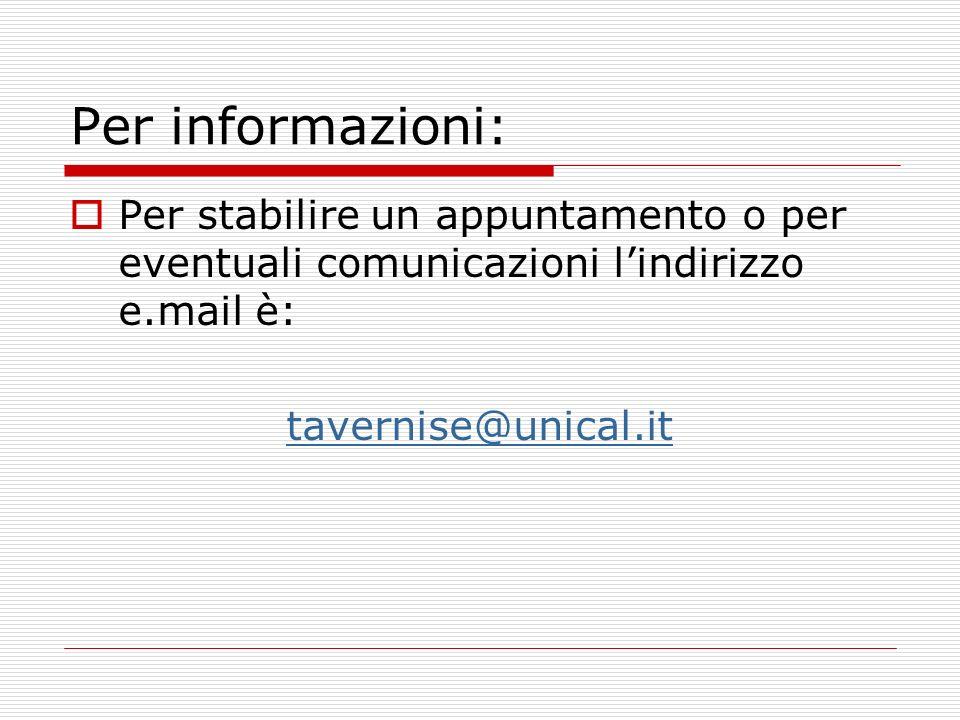 Per informazioni: Per stabilire un appuntamento o per eventuali comunicazioni l'indirizzo e.mail è: