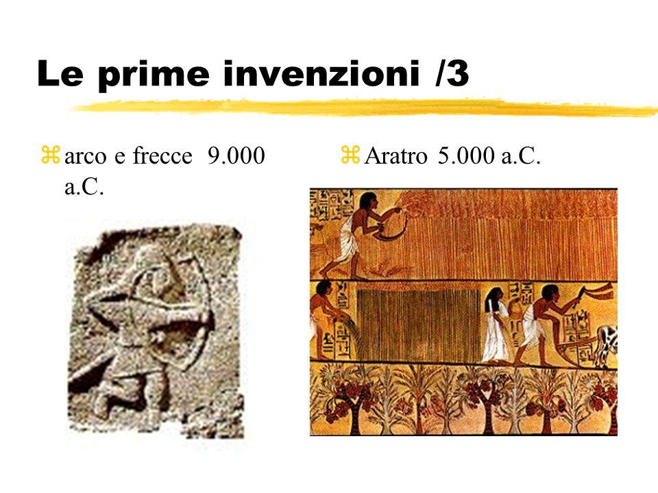 Le prime invenzioni /3 arco e frecce 9.000 a.C. Aratro 5.000 a.C.