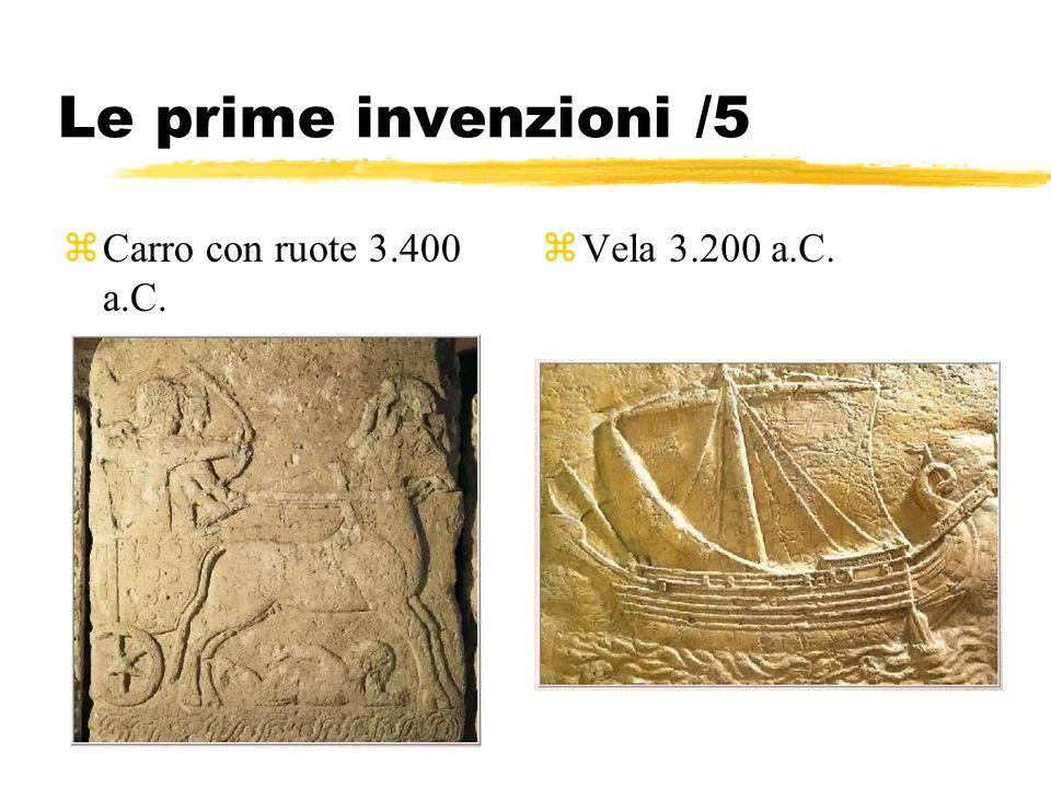 Le prime invenzioni /5 Carro con ruote 3.400 a.C. Vela 3.200 a.C.