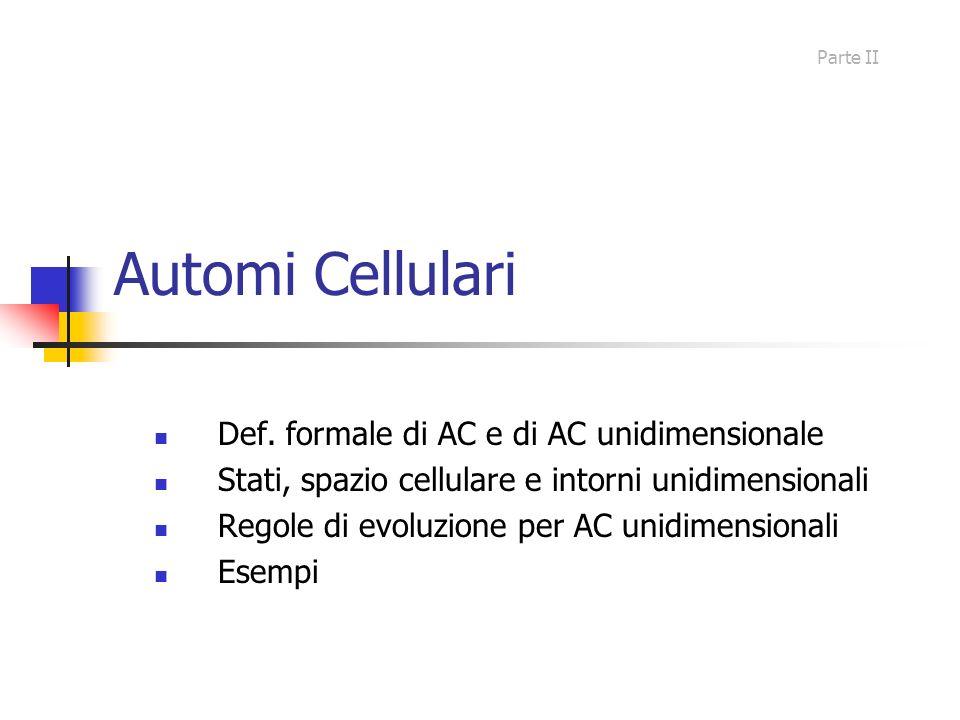 Automi Cellulari Def. formale di AC e di AC unidimensionale