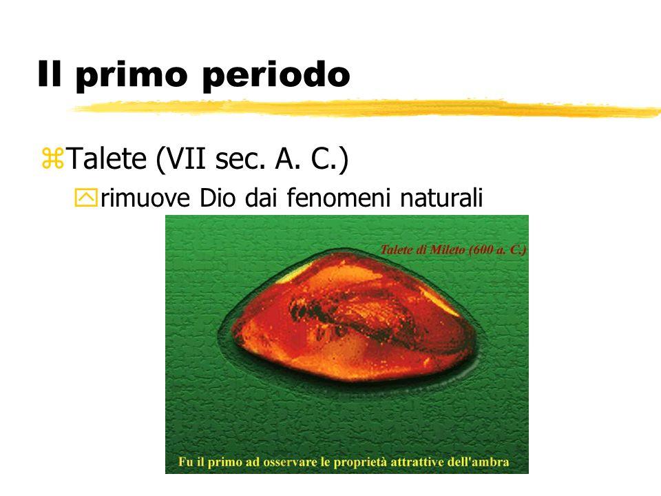 Il primo periodo Talete (VII sec. A. C.)