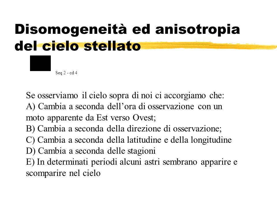 Disomogeneità ed anisotropia del cielo stellato