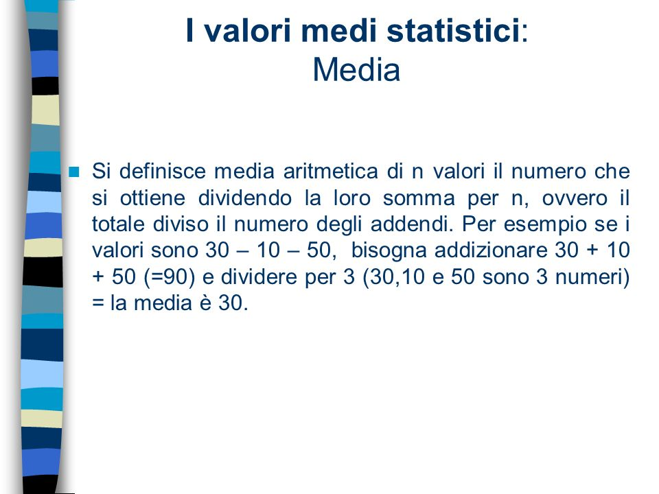 I valori medi statistici: Media