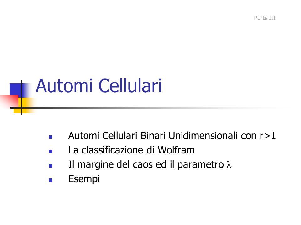 Automi Cellulari Automi Cellulari Binari Unidimensionali con r>1