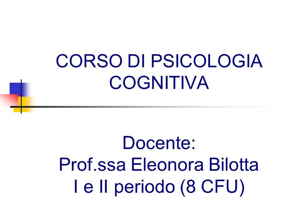 CORSO DI PSICOLOGIA COGNITIVA Docente: Prof