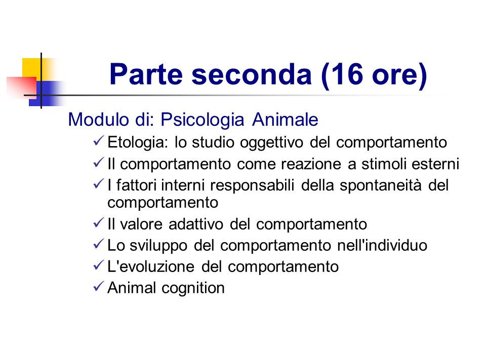 Parte seconda (16 ore) Modulo di: Psicologia Animale