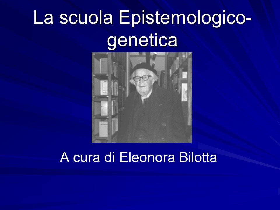 La scuola Epistemologico-genetica