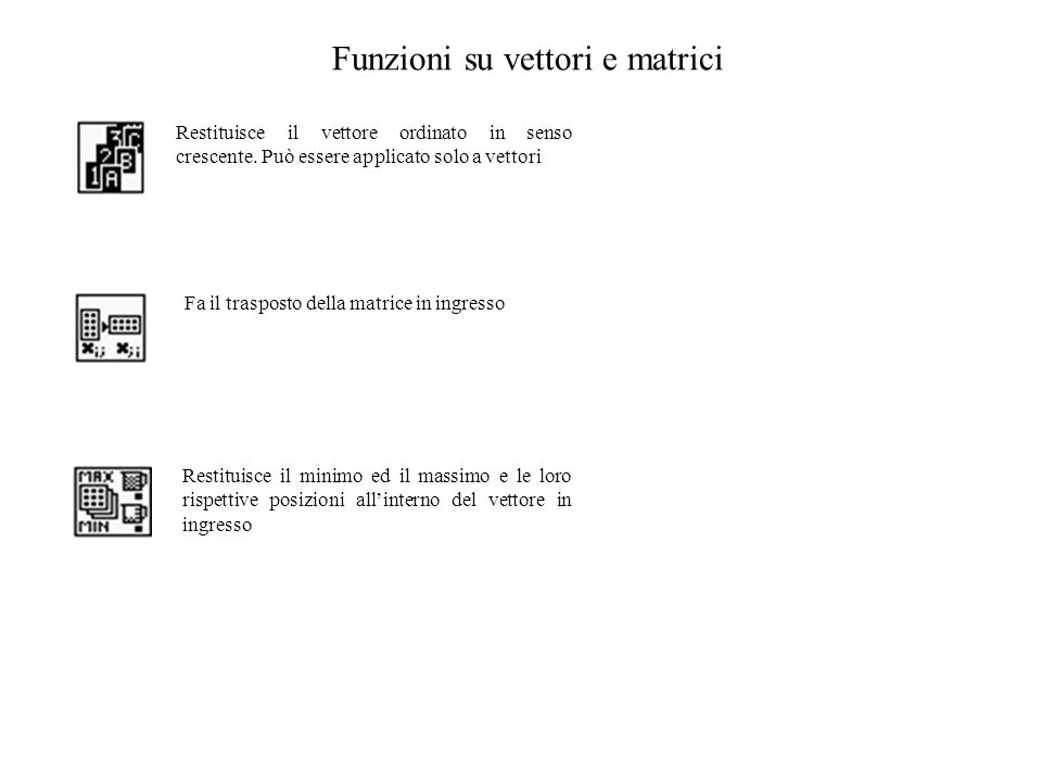 Funzioni su vettori e matrici