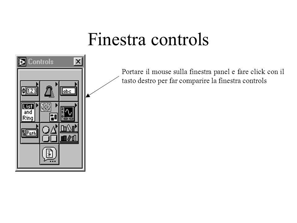 Finestra controls Portare il mouse sulla finestra panel e fare click con il tasto destro per far comparire la finestra controls.