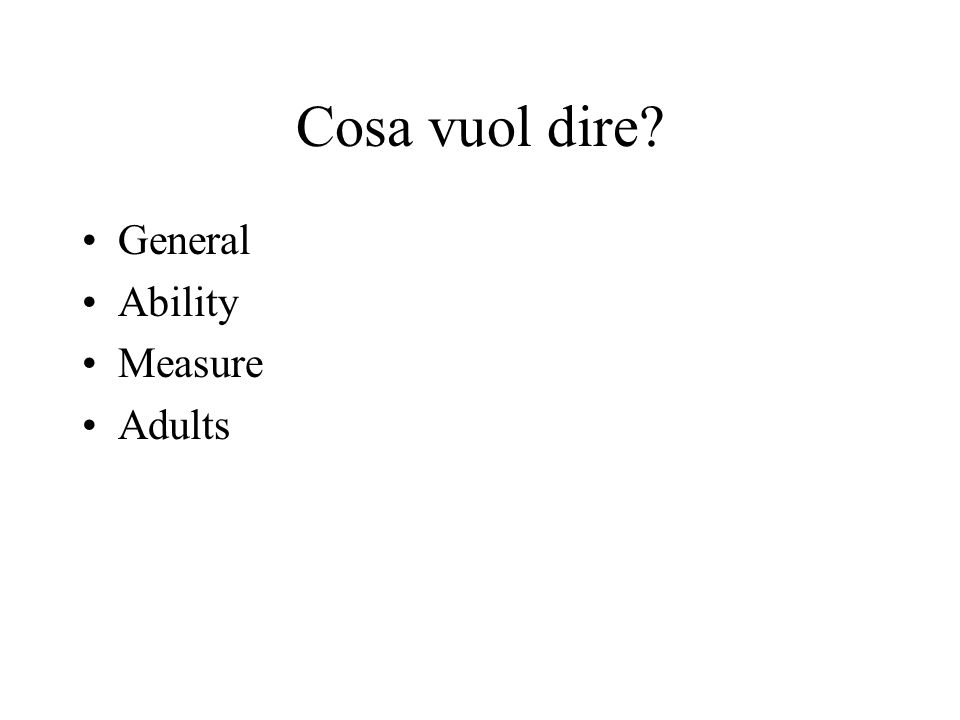 Cosa vuol dire General Ability Measure Adults