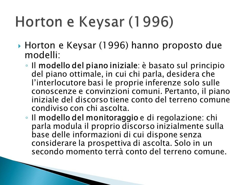 Horton e Keysar (1996) Horton e Keysar (1996) hanno proposto due modelli: