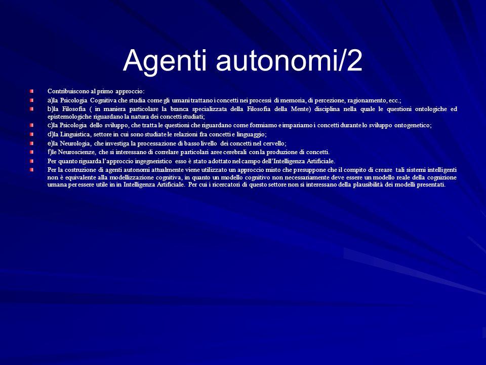 Agenti autonomi/2 Contribuiscono al primo approccio: