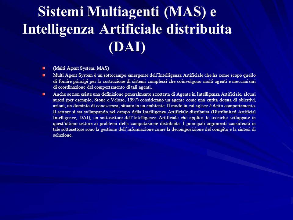 Sistemi Multiagenti (MAS) e Intelligenza Artificiale distribuita (DAI)