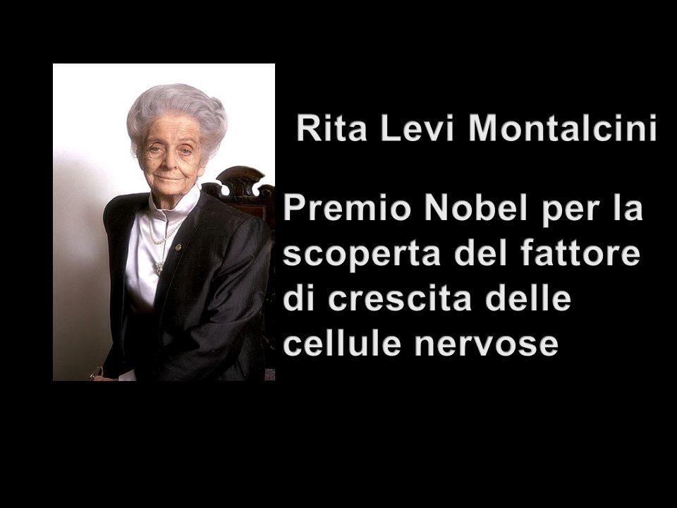 Rita Levi Montalcini Premio Nobel per la scoperta del fattore di crescita delle cellule nervose