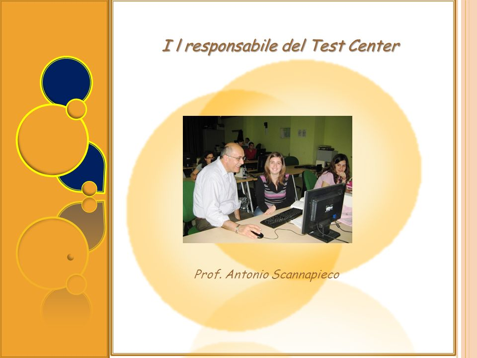 I l responsabile del Test Center