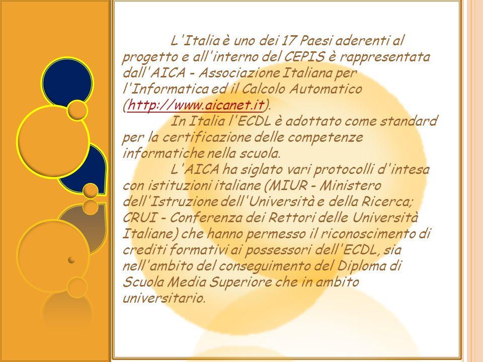 L Italia è uno dei 17 Paesi aderenti al progetto e all interno del CEPIS è rappresentata dall AICA - Associazione Italiana per l Informatica ed il Calcolo Automatico (http://www.aicanet.it).
