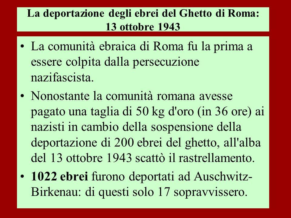 La deportazione degli ebrei del Ghetto di Roma: 13 ottobre 1943