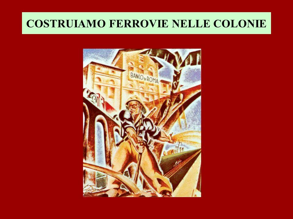 COSTRUIAMO FERROVIE NELLE COLONIE