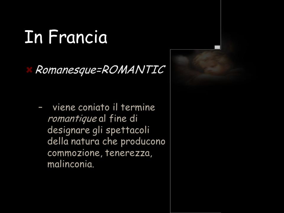 In Francia Romanesque=ROMANTIC