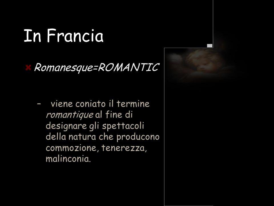 In Francia Romanesque=ROMANTIC