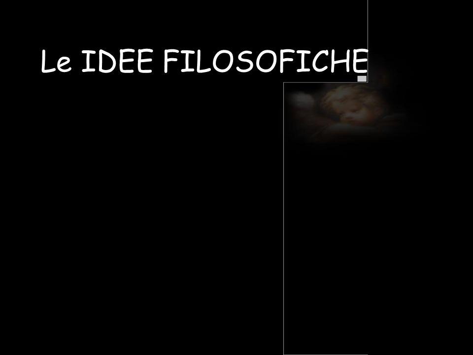 Le IDEE FILOSOFICHE