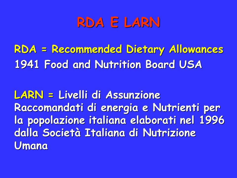 RDA E LARN RDA = Recommended Dietary Allowances