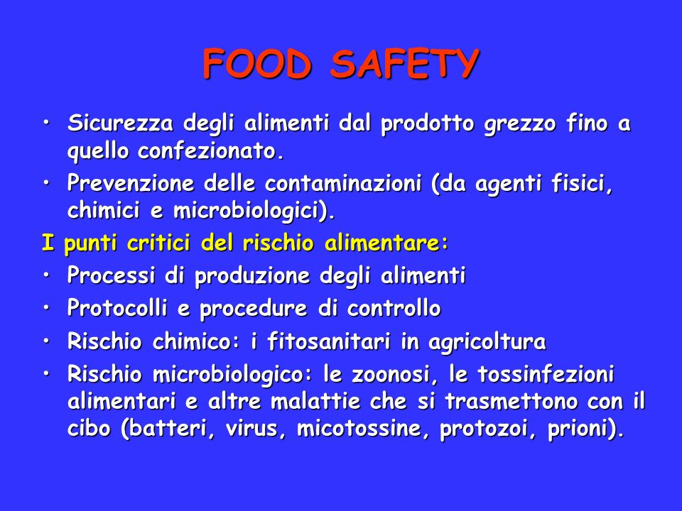 FOOD SAFETYSicurezza degli alimenti dal prodotto grezzo fino a quello confezionato.