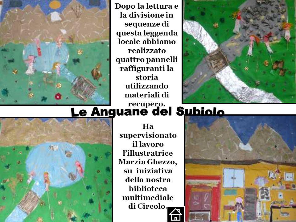 Dopo la lettura e la divisione in sequenze di questa leggenda locale abbiamo realizzato quattro pannelli raffiguranti la storia utilizzando materiali di recupero.