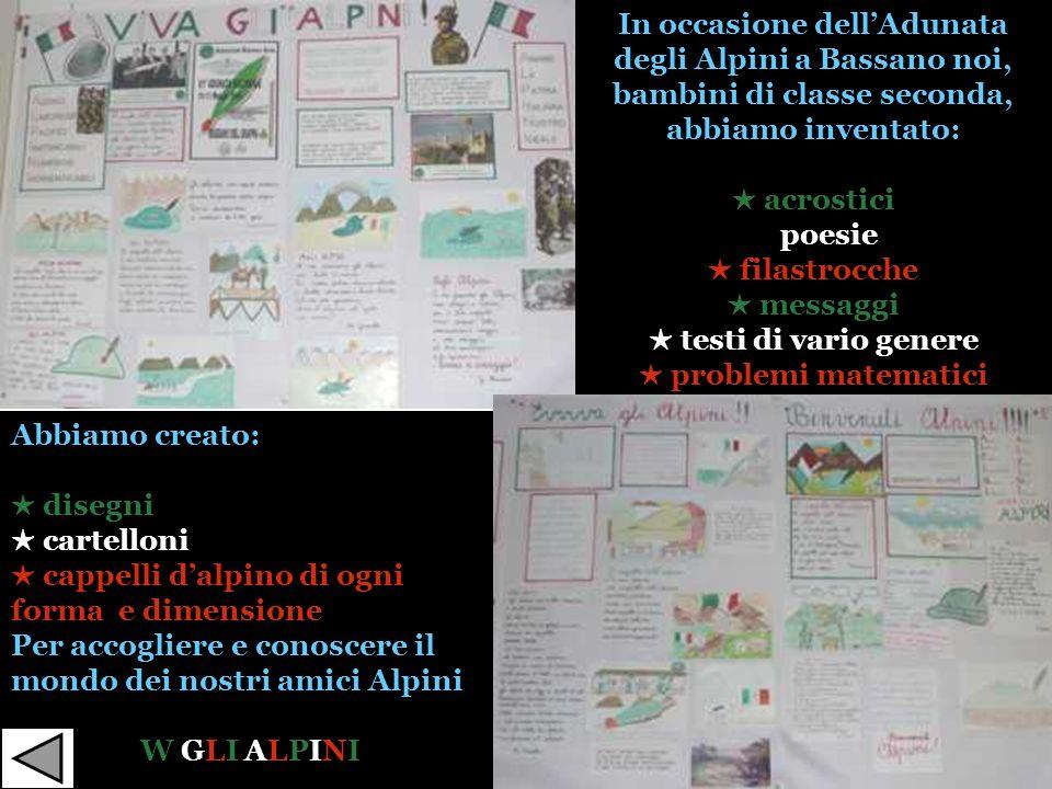 In occasione dell'Adunata degli Alpini a Bassano noi, bambini di classe seconda, abbiamo inventato: